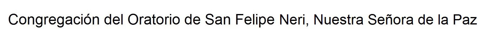 Oratorio de San Felipe Neri de Nuestra Señora de La Paz